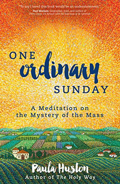 One Ordinary Sunday - A Meditation on the Mystery of the Mass