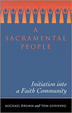 A Sacramental People - Initiation into a Faith Community