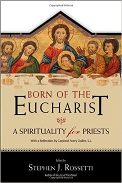 Born of The Eucharist - A Spirituality for Priests