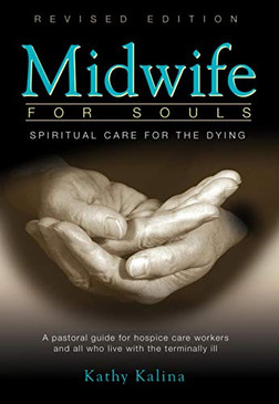 Midwife For Souls - Spiritual Care for the Dying (Revised Edition)