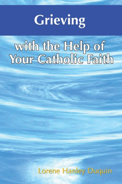 Grieving with the Help of the Catholic Faith