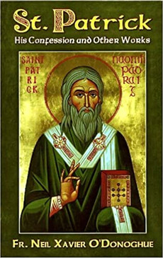 St. Patrick - His Confessions and Other Works