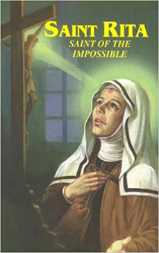 Saint Rita - Saint of the Impossible