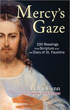 Mercy's Gaze- 100 Readings from Scripture and the Diary of St. Faustina