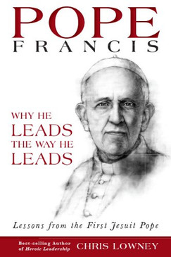 Pope Francis - Why He Leads The Way He Leads