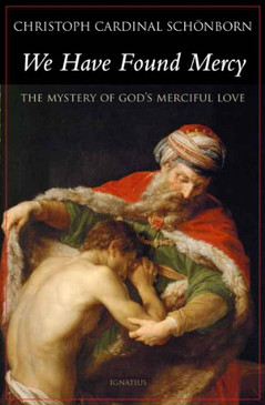 We Have Found Mercy- The Mystery of God's Merciful Love