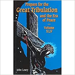 Prepare for the Great Tribulation and the Era of Peace (Volume LXVII)