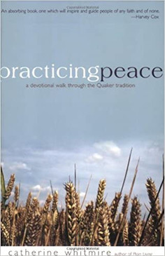 Practicing Peace- A Devotional Walk Through the Quaker tradition
