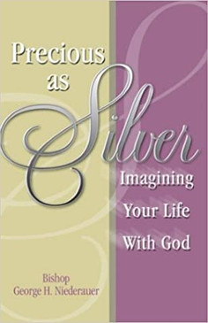 Precious as Silver- Imagining Your Life With God
