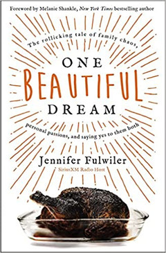 One Beautiful Dream- The rollicking tale of family chaos, personal passions, and saying yes to them both