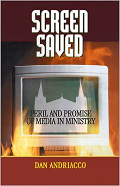 Screen Saved- Peril And Promise Of Media In Ministry