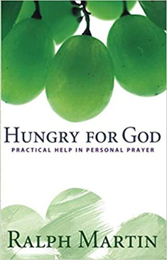 Hungry For God- Practical Help In Personal Prayer