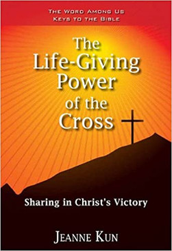 The Life- Giving Power of the Cross: Sharing in Christ's Victory