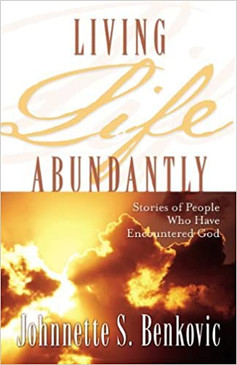 Living Life Abundantly- Stories of People Who Have Encountered God