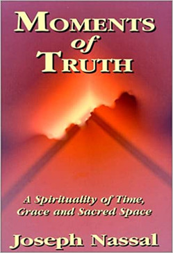 Moments of Truth- A Spirituality of Time, Grace and Sacred Space