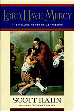 Lord, Have Mercy- The Healing Power of Confession