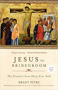 Jesus the Bridegroom- The Greatest Love Story Ever Told