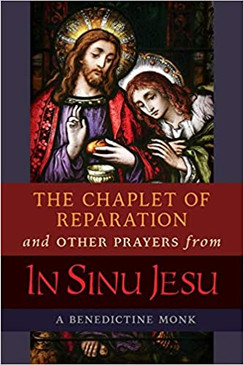 The Chaplet Of Reparation and Other Prayers from  In Sinu Jesu