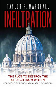 Infiltration- The Plot To Destroy The Church From Within