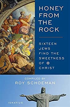 Honey From The Rock- Sixteen Jews Find The Sweetness of Christ