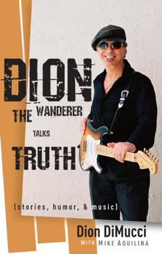 Dion The Wanderer Talks Truth (stories, humor & music)