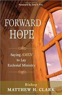 Forward in Hope- Saying AMEN to Lay Ecclesial Ministry