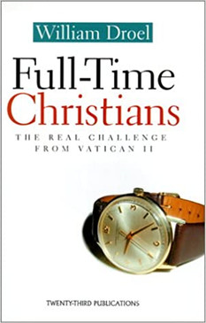 Full-Time Christians: The Real Challenge From Vatican II