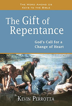 The Gift of Repentance- God's Call for a Change of Heart