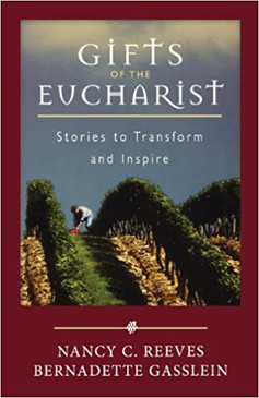 Gifts of the Eucharist- Stories to Transform and Inspire