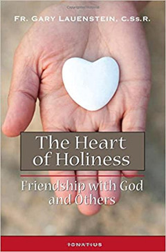 The Heart of Holiness- Friendship with God and Others
