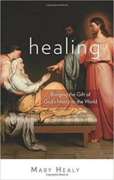 Healing- Bringing the Gift of God's Mercy to the World