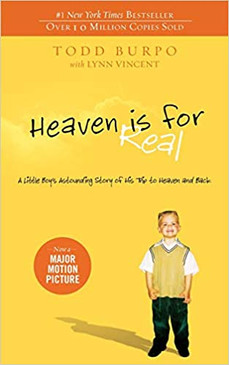 Heaven is for Real- A Little Boy's Astounding Story of His Trip to Heaven and Back