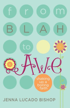 From Blah to Awe- Shaking up a Boring Faith