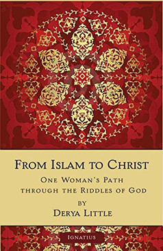 From Islam To Christ- One Woman's Path Through The Riddles of God