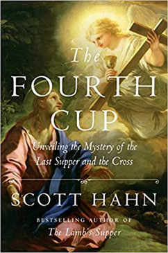 The Fourth Cup - Unveiling the Mystery of the Last Supper and the Cross