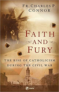 Faith and Fury- The Rise of Catholicism During the Civil War