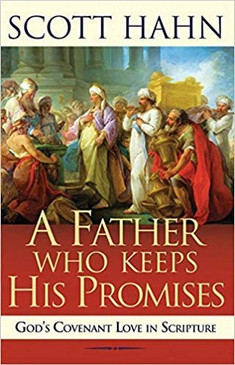 A Father Who Keeps His Promises- God's Covenant Love In Scripture