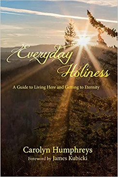 Everyday Holiness- A Guide To Living Here and Getting To Eternity