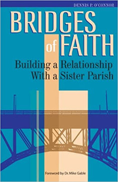 Bridges of Faith- Building a Relationship With a Sister Parish
