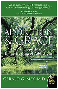 Addiction & Grace- Love and Spirituality in the Healing of Addictions