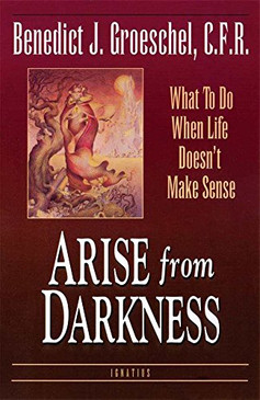 A Rise from Darkness- What To Do When Life Doesn't Make Sense