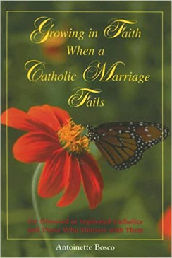 Growing in Faith When a Catholic Marriage Fails