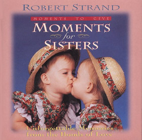 Moments for Sisters- Unforgettable Memories from the Bonds of Love