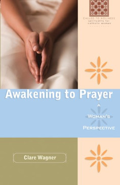 Awakening to Prayer- A Woman's Perspective