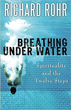 Breathing Under Water- Spirituality and the Twelve Steps