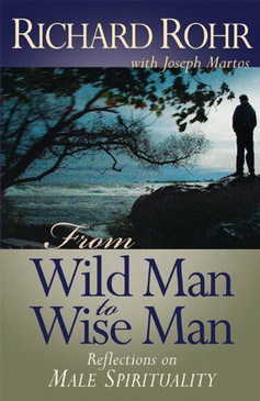From Wild Man to Wise Man- Reflections on Male Spirituality