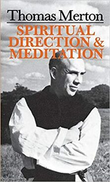 Thomas Merton- Spiritual Direction & Meditation