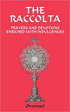 The Raccolta- Prayers And Devotions Enriched With Indulgences