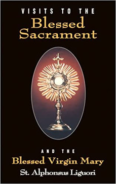 Visits To The Blessed Sacrament And The Blessed Virgin Mary