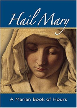 Hail Mary- A Marian Book Of Hours